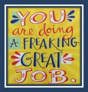 "Word-art that says ""You are doing a freaking great job."""