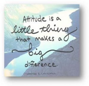"Word-art that says ""Attitude is a little thing that makes a big difference."" -Winston S. Churchill"