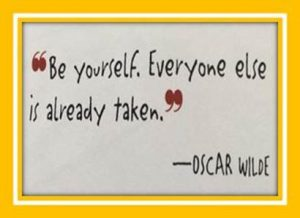 "Word-art that says ""Be yourself. Everyone else is already taken."" -Oscar Wilde"