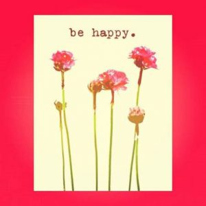 """Word-art with flowers that says """"be happy."""""""