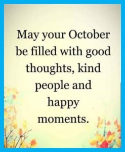 "Word-art that says ""May your October be filled with good thoughts, kind people and happy moments."""