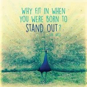"Word-art of a peacock blending into grass that asks ""Why fit in when you were born to stand out?"""