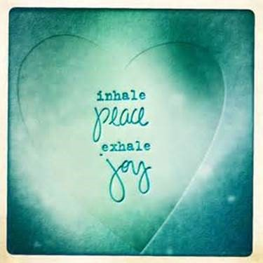 "Word-art that says ""inhale peace, exhale joy"" inside a heart."