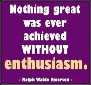 "Word-art that says ""Nothing great was ever achieved without enthusiasm."" -Ralph Waldo Emerson"