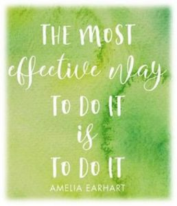 "Word-art that says ""The most effective way to do it is to do it."" -Amelia Earhart"