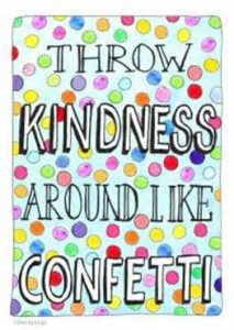 "Word-art that says ""Throw kindness around like confetti."""