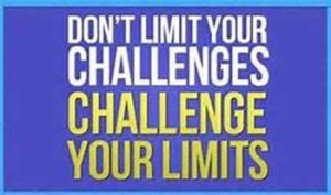 "Word-art that says ""Don't limit your challenges, challenge your limits."""