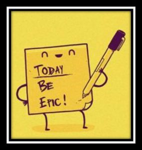 "Word-art with an animated sticky note writing on itself ""Today be epic!"""