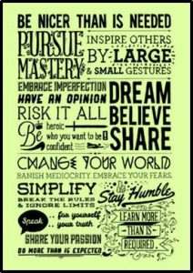 "An image showing a page filled with words of advice in different fonts, beginning with ""Be nicer than is needed."""