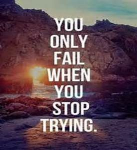 "Word-art that says ""You only fail when you stop trying."""