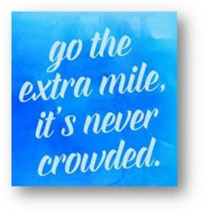 "Word-art that says ""Go the extra mile, it's never crowded."""