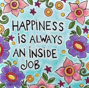 "Word-art that says ""Happiness is always an inside job."""