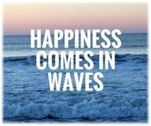 "Word-art that says ""Happiness comes in waves."""