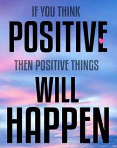 "Word-art that says ""If you think positive, then positive things will happen."""