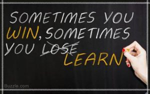"Word-art that says ""Sometimes you win, sometimes you (lose, crossed out) learn."""