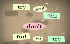 "Word-art that says ""Try and fail, don't fail to try."""