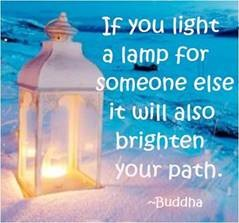 "Word-art that says ""If you light a lamp for someone else it will also brighten your path."""