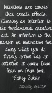 "Word-art with long inspirational quote that begins with ""Intentions are causes that create effects."""