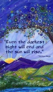 "Word-art that says ""Even the darkest night will end and the sun will rise."" -Victor Hugo"