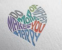 "Word-art that says ""Do more of what makes you happy."""