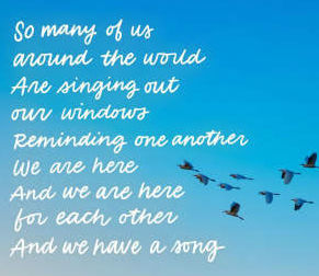 "Word-art that says ""So many of us around the world are singing out our windows, reminding one another we are here, and we are here for each other, and we have a song."""
