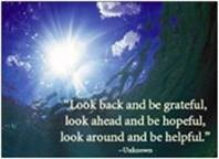 "Word-art that says ""Look back and be grateful, look ahead and be hopeful, look around and be helpful."""