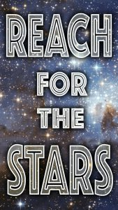 "Word-art that says ""Reach for the Stars."""