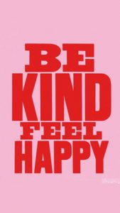 """Word-art that says """"Be kind, feel happy."""""""