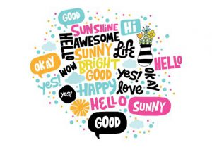 "Word-art that says ""Sunny,"" ""Good,"" and a cloud of other positive words."
