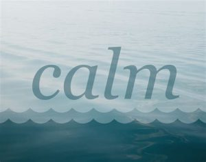 """Word-art that says """"Calm."""""""