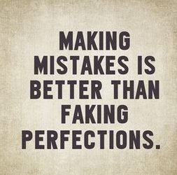 """Word-art that says """"Making mistakes is better than faking perfections."""""""
