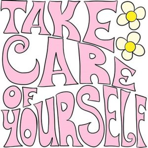 """Word-art that says """"Take care of yourself."""""""